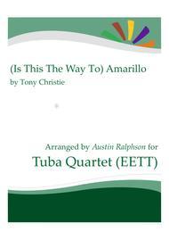 (Is This The Way To) Amarillo - tuba quartet (EETT)