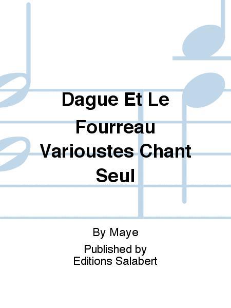 Dague Et Le Fourreau Varioustes Chant Seul