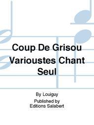 Coup De Grisou Varioustes Chant Seul