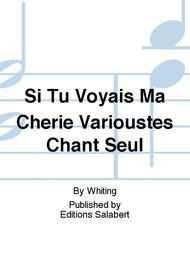 Si Tu Voyais Ma Cherie Varioustes Chant Seul