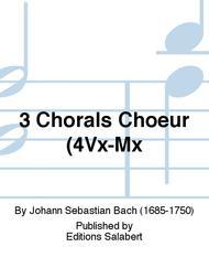 3 Chorals Choeur (4Vx-Mx