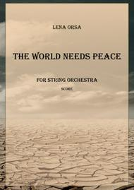 The World Needs Peace for String Orchestra