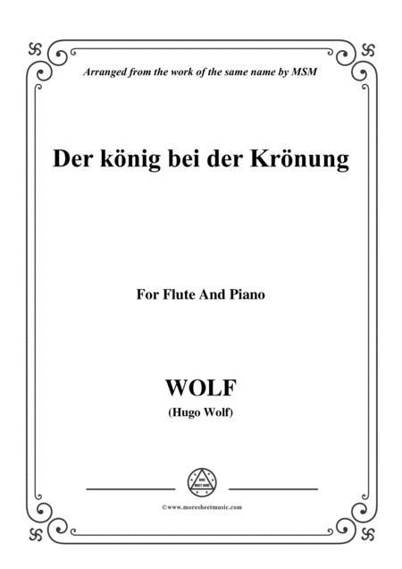 Wolf-Der König bei der Krönung, for Flute and Piano
