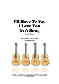 I'll Have To Say I Love You In A Song - 4 guitars or more