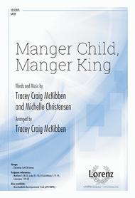 Manger Child, Manger King