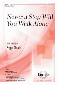 Never a Step Will You Walk Alone