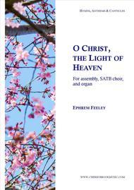 O Christ the Light of Heaven