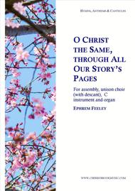 O Christ the Same, Through All Our Story's Pages