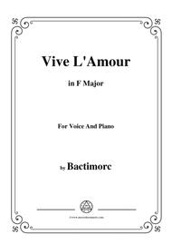 Bactimorc-Vive L'Amour,in F Major,for Voice and Piano