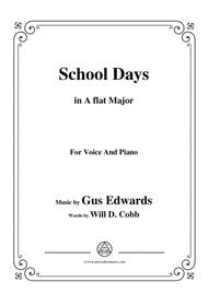 Gus Edwards-School Days,in A flat Major,for Voice and Piano