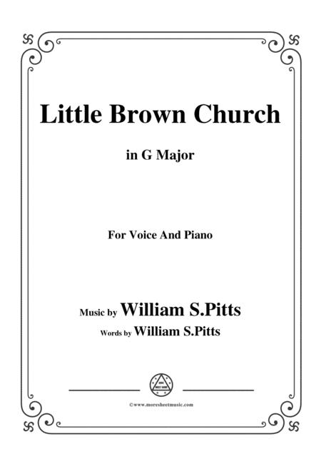William S. Pitts-Little Brown Church,in G Major,for Voice and Piano