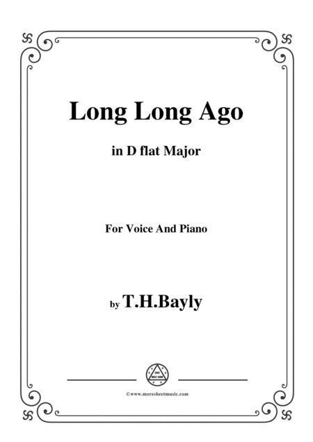 T. H. Bayly-Long Long Ago,in D flat Major,for Voice and Piano