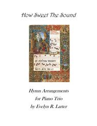 How Sweet The Sound - Hymn Arrangements for Piano Trio