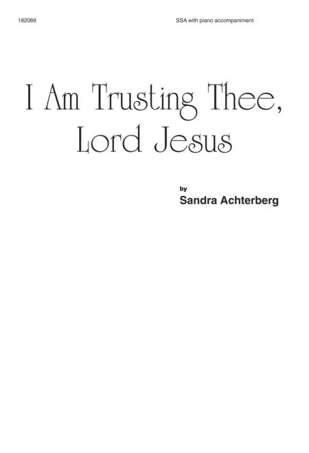 I Am Trusting Thee, Lord Jesus