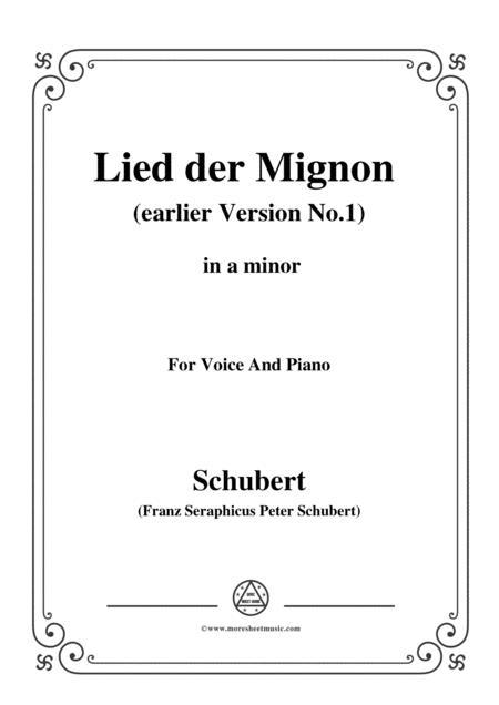 Schubert-Lied der Mignon (earlier Version 1),from 4 Gesänge aus 'Wilhelm Meister',in a minor