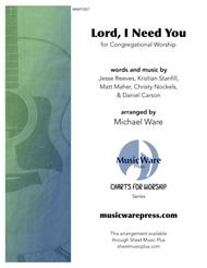 Lord, I Need You (Charts for Worship)