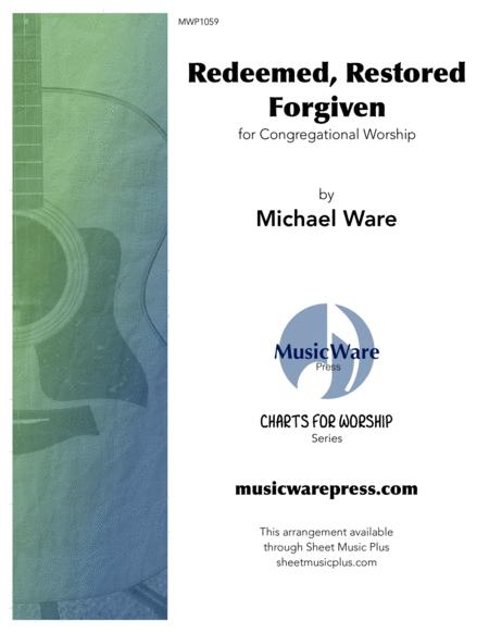 Redeemed, Restored, Forgiven (Charts for Worship)
