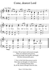Come, dearest Lord. A new tune to a wonderful Isaac Watts hymn.
