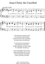 Jesus Christ, the crucified. A new tune to this wonderful Oswald Smith poem.