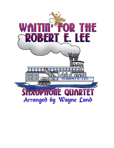 Waitin' For The Robert E. Lee (Saxophone Quartet)