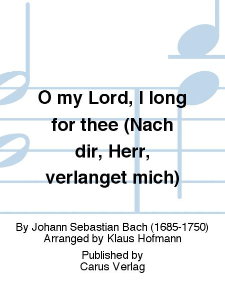 O my Lord, I long for thee (Nach dir, Herr, verlanget mich)