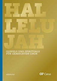 Hallelujah. Gospels and Spirituals for mixed choir