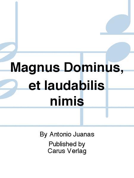 Magnus Dominus, et laudabilis nimis