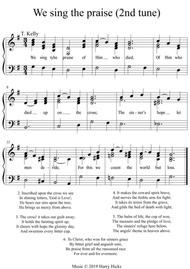 We sing the praise. Another new tune to a wonderful old hymn.