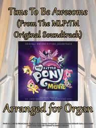 Time To Be Awesome (My Little Pony: The Movie) Arranged For Organ