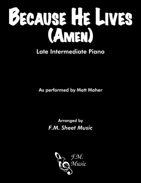 Because He Lives, Amen (Late Intermediate Piano)