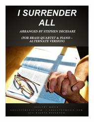 I Surrender All (for Brass Quartet and Piano - Alternate Version)