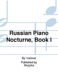 Russian Piano Nocturne, Book I