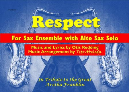 Respect (For Saxophone Ensemble with Alto Saxophone Solo)