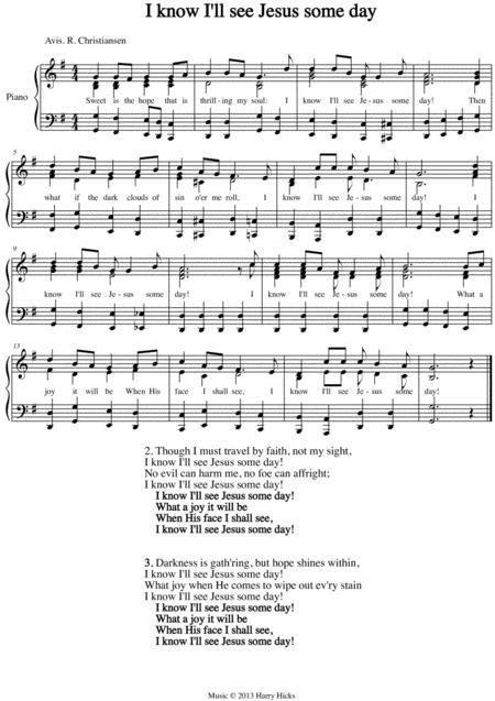 I know I'll see Jesus some day. A new tune to a wonderful old hymn.