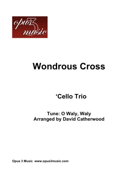 Cello Trio Wondrous Cross - tune O Waly, Waly arranged by David Catherwood