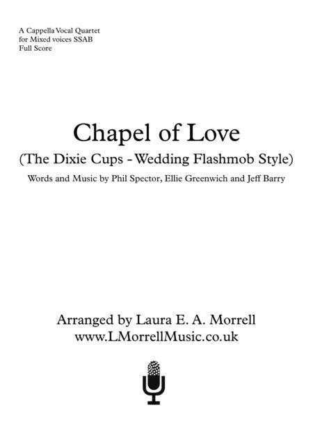 Chapel Of Love : 4 Part Mixed : a cappella quartet SSAB (Wedding fashmob)