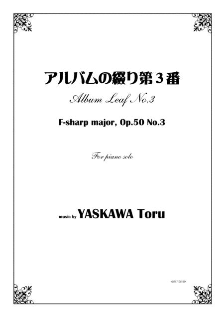 Album Leaf No.3, F-sharp major, for piano solo, Op.50-3