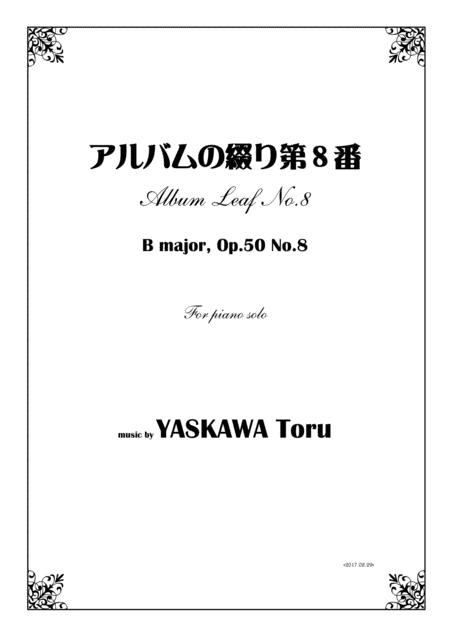 Album Leaf No.8, B major, for piano solo, Op.50-8