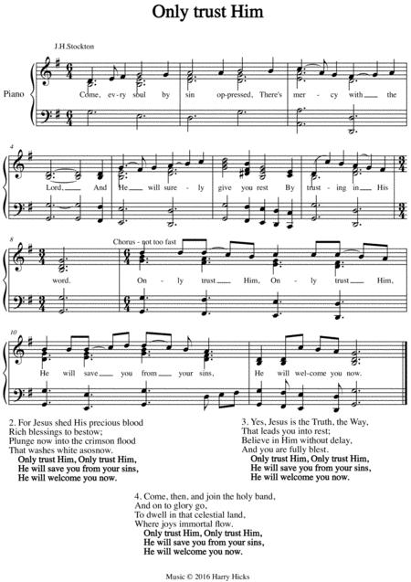 Only trust Him. A new tune to a wonderful old hymn.