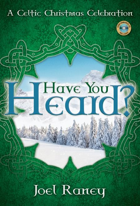 Have You Heard? - SATB with Performance CD