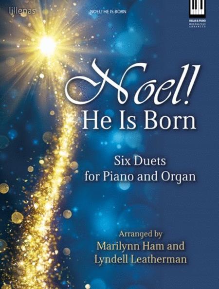 Noel! He Is Born