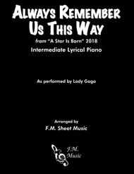 Always Remember Us This Way (Intermediate Piano)