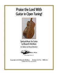 Praise the Lord With Guitar in Open Tuning! (27 hymns/traditional sacred music arranged for fingerstyle guitar)