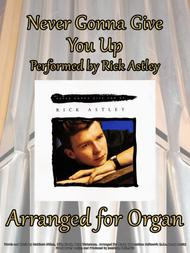 Never Gonna Give You Up (By Rick Astley) Arranged for Organ