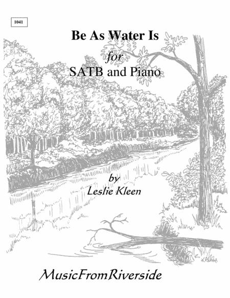 Be As Water Is for SATB and piano