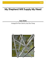 My Shepherd Will Supply My Need for Flute Choir