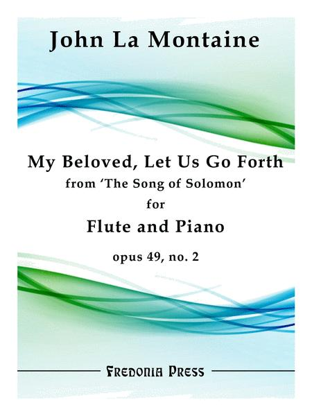 My Beloved, Let Us Go Forth from The Song of Solomon for Flute and Piano