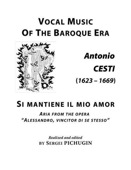 "CESTI Antonio: Si mantiene il mio amor, aria from the opera ""Alessandro, vincitor di se stesso"", arranged for Voice and Piano (B minor)"