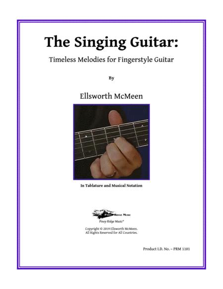 The Singing Guitar: Timeless  Melodies for Fingerstyle Guitar