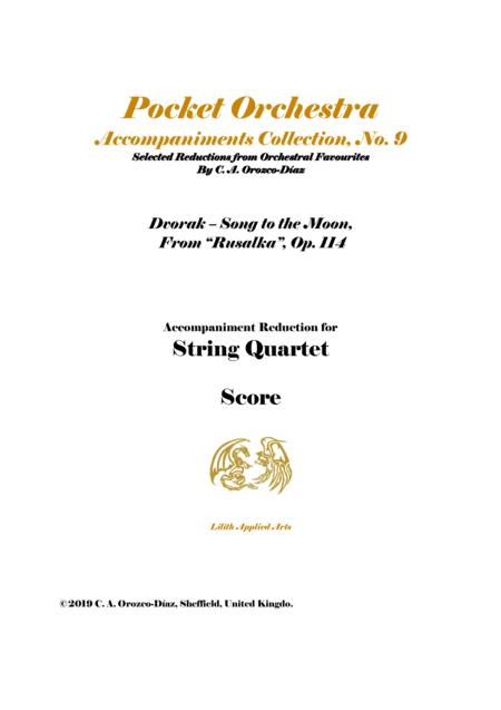 Dvorak - Song to  the Moon from Rusalka, Op. 114 - Reduction for Soprano and String Quartet (SCORE AND PARTS)
